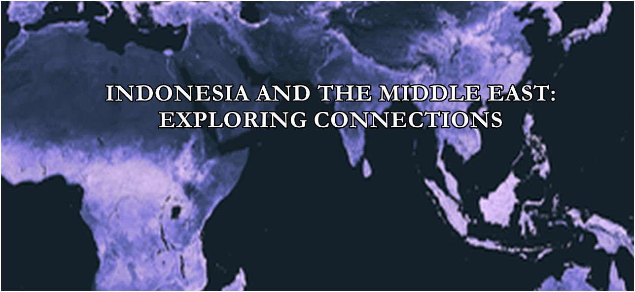 Indonesia and the Middle East: Exploring Connections