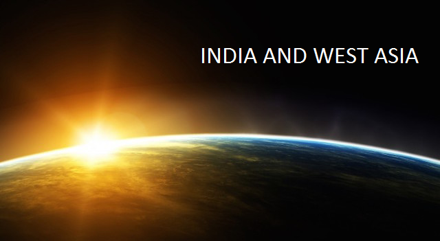 India's Relations with West Asia: A New Era Dawns